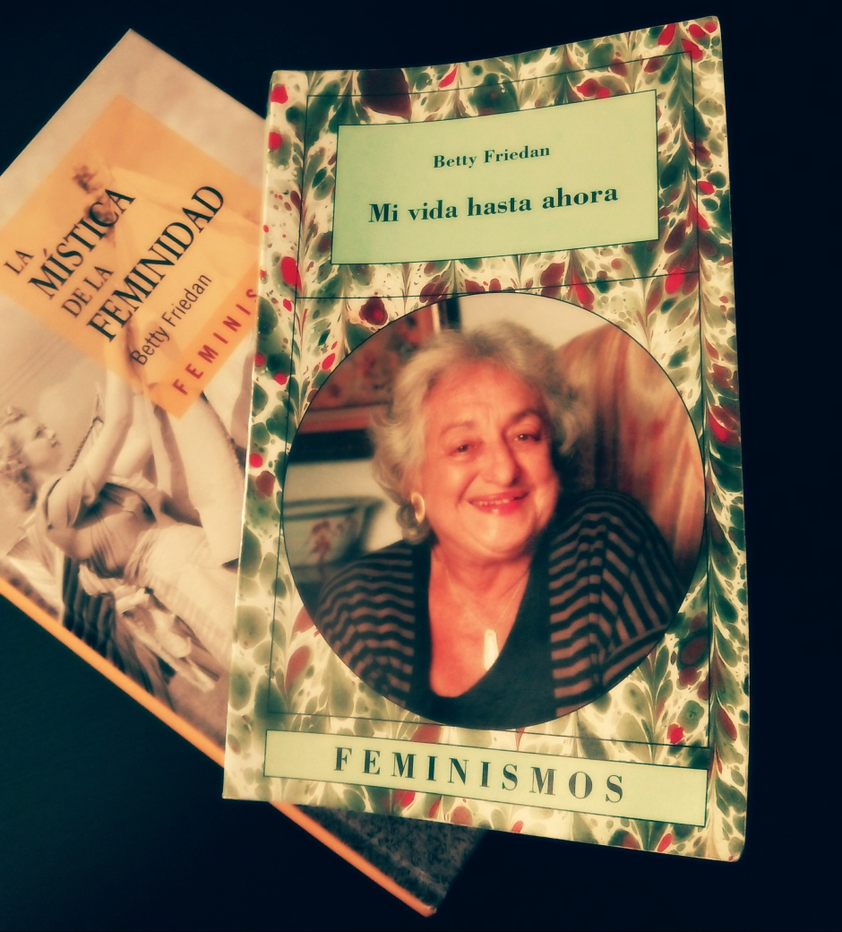 Betty Friedan. Libro Mi vida hasta ahora serie feminismos