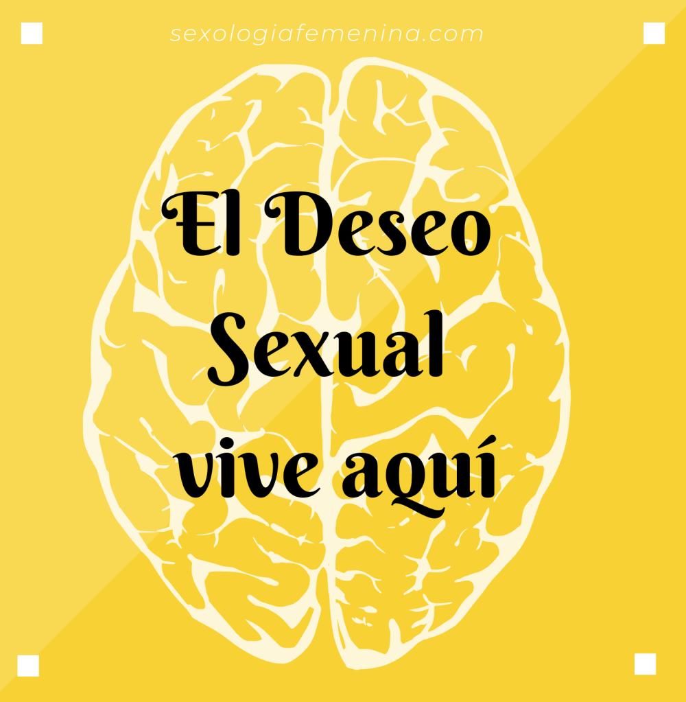 El Deseo sexual está en la mente